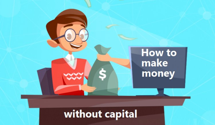 How to make money from the Internet for free without capital